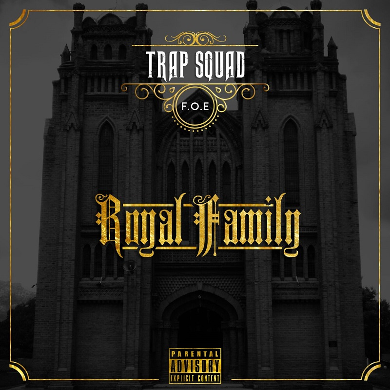 Trap Squad - Royal Family (2016) - Full Album