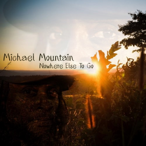 Michael Mountain - NoWhere Else To Go